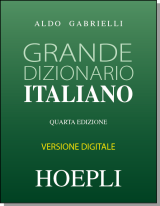 GRANDE DIZIONARIO ITALIANO HOEPLI - downloadable version + online version