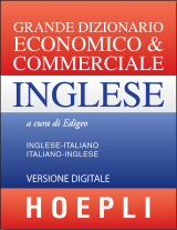 GRANDE DIZIONARIO ECONOMICO & COMMERCIALE INGLESE HOEPLI - downloadable version + online version