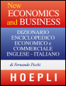 F. PicchiNew Economics and BusinessDizionario enciclopedico economico e commercialeinglese-italianoHoepli